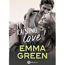 It's Raining Love !: la nouvelle romance d'Emma Green ! (histoire intégrale) (French Edition)