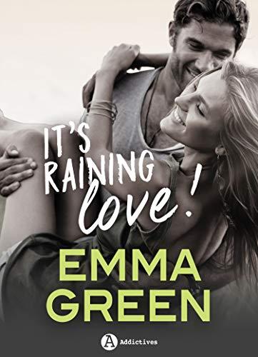 (It's Raining Love !: la nouvelle romance d'Emma Green ! (histoire intégrale) (French)
