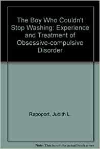 an analysis of the book the boy who couldnt stop washing by judith rapoport If you are searched for a ebook the boy who couldn't stop washing: the experience and treatment of obsessive-compulsive disorder by judith l rapoport in pdf form.
