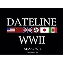 Dateline World War II Season 1