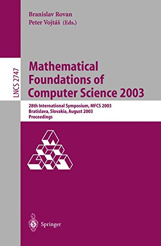Mathematical Foundations of Computer Science 2003: 28th International Symposium, MFCS 2003, Bratislava, Slovakia, August