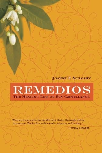 Remedios: The Healing Life Of Eva Castellanoz