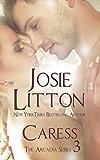 Caress Part Three (Arcadia Book 3)