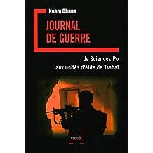 JOURNAL DE GUERRE : DE SCIENCE PO AUX UNITÉS D'ÉLITE DE TSAHAL