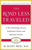 M. Scott Peck: The Road Less Traveled, 25th Anniversary Edition : A New Psychology of Love, Traditional Values and…