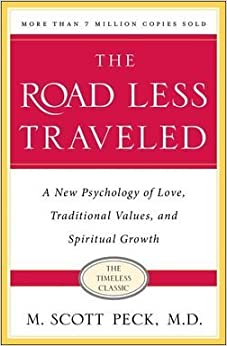 M. Scott Peck: The Road Less Traveled, 25th Anniversary Edition : A New Psychology of Love, Traditional Values and Spiritual Growth (Paperback - Anniv. Ed.); 2003 Edition