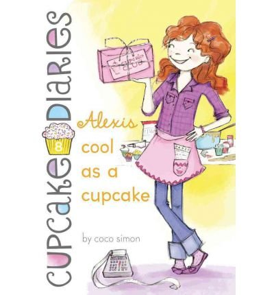 [ Alexis Cool as a Cupcake[ ALEXIS COOL AS A CUPCAKE ] By Simon, Coco ( Author )Jun-26-2012 Paperback