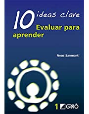 10 Ideas Clave. Evaluar para aprender: 001 (Ideas Claves)