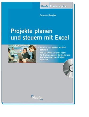 Projekte planen und steuern mit Excel: Termine und Kosten im Griff behalten