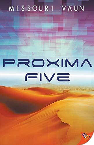 Proxima Five by Bold Strokes Books