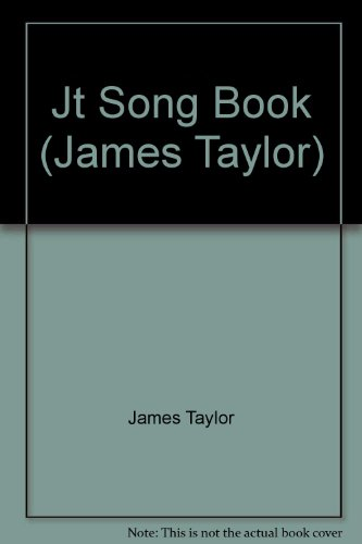 James Taylor : JT Song Book [Songbook] (1st Edition)