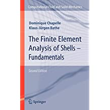 The Finite Element Analysis of Shells - Fundamentals (Computational Fluid and Solid Mechanics)