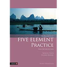 The Handbook of Five Element Practice (Five Element Acupuncture)