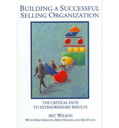 Download Building a Successful Selling Organization : The Critical Path to Extraordinary Results(Hardback) - 2005 Edition pdf