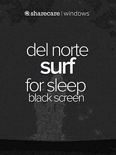 (del norte surf for sleep black screen)