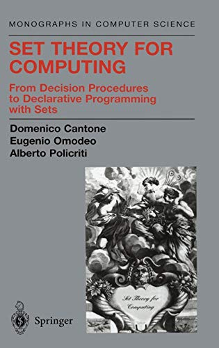 Set Automat - Set Theory for Computing: From Decision Procedures to Declarative Programming with Sets (Monographs in Computer Science)