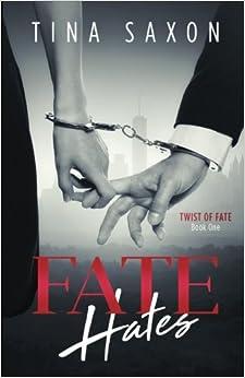 Fate Hates (Twist Of Fate) (Volume 1)