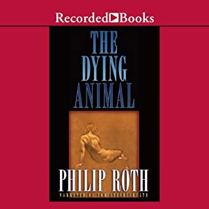 The Dying Animal Hörbuch