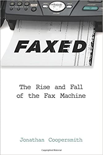 faxed the rise and fall of the fax machine johns hopkins studies