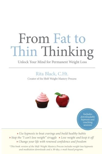 From Fat to Thin Thinking: Unlock Your Mind for Permanent Weight Loss
