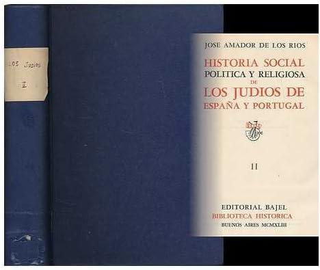 Historia social, politica y religiosa de los Judios de Espana y Portugal : volume 2: Amazon.es: Amador de los Rios, Jose (1818-1878): Libros