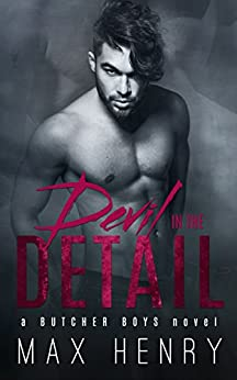 Devil in the Detail (Butcher Boys Book 4) by [Henry, Max]
