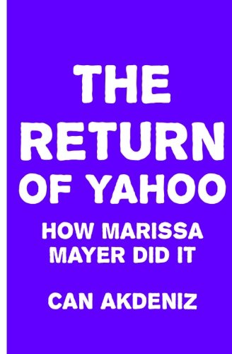 The Return of Yahoo: How Marissa Mayer Did It