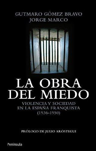 La obra del miedo: Violencia y sociedad en la España franquista 1936-1950 ATALAYA de Marco Carretero, Jorge 2011 Tapa blanda: Amazon.es: Libros