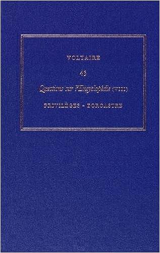 Lire un Les oeuvres complètes de Voltaire : Tome 43, Questions sur l'Encyclopédie, par des amateurs (8) Privilèges - Zoroastre pdf