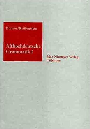 Althochdeutsche Grammatik I: Laut- und Formenlehre: Laut- Und Formenlehre. Von Wilhelm Braune. 15. Auflage Bearbeitet (Sammlung Kurzer Grammatiken Germanischer Dialekte)