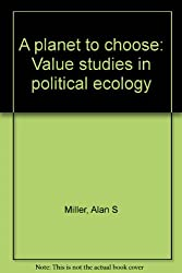 A planet to choose: Value studies in political ecology