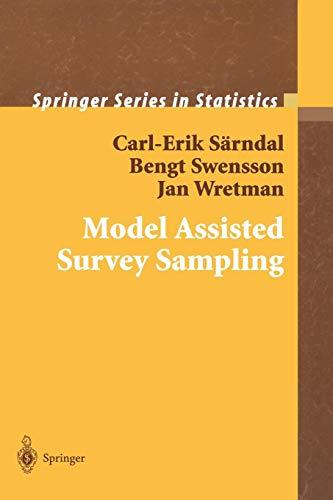 Model Assisted Survey Sampling (Springer Series in...