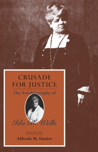 Search : Crusade for Justice: The Autobiography of Ida B. Wells (Negro American Biographies and Autobiographies)