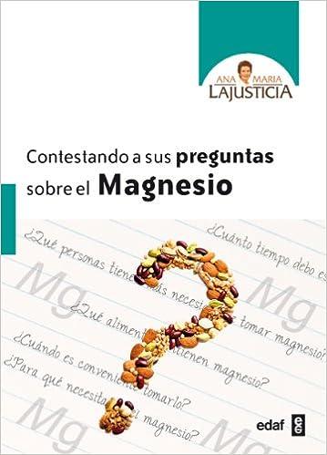 CONTESTANDO A SUS PREGUNATS SOBRE EL MAGNESIO: 1 Biblioteca Ana María Lajusticia: Amazon.es: ANA MARÍA LAJUSTICIA: Libros