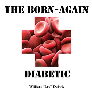 The Born-Again Diabetic Audiobook