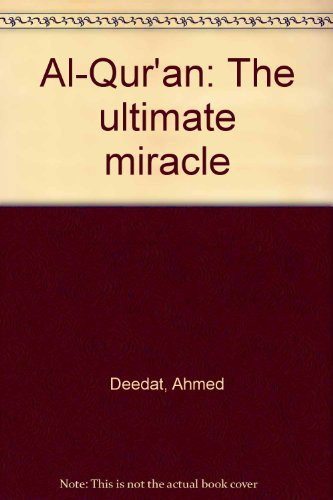 Al-Qur'an: The ultimate miracle (Al Quran The Ultimate Miracle Ahmed Deedat)
