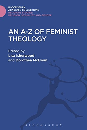 An A-Z of Feminist Theology (Religious Studies: Bloomsbury Academic Collections)