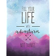 Fill Your Life with Adventures Not Things: Travel Journal | 365 Days of Travel in a Minute a Day | Travel Quotes + World Map