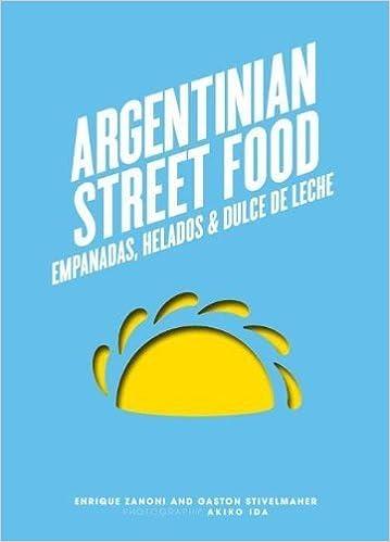 Argentinian Street Food: Empanadas, helados and dulce de leche by Enrique Zanoni (3-Jul-2014) Hardcover: Enrique Zanoni: Amazon.com: Books