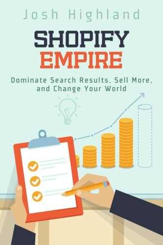 Shopify Empire  Dominate Search Results  Sell More  And Change Your World