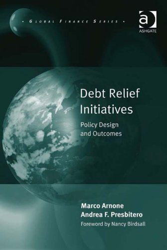 Download Debt Relief Initiatives: Policy Design and Outcomes (Global Finance) Pdf