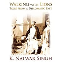 Walking With Lions : Tales From A Diplomatic Past