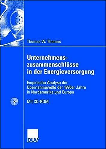 Book Unternehmenszusammenschlüsse in der Energieversorgung: Empirische Analyse der Übernahmewelle der 1990er Jahre in Nordamerika und Europa