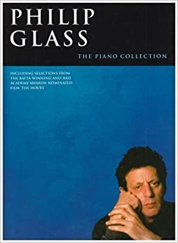 Philip Glass: The Piano Collection by Glass, Philip (2006)