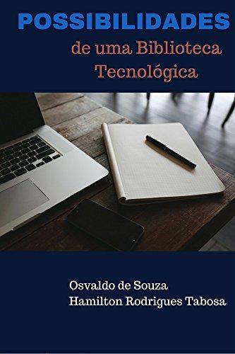 POSSIBILIDADES DE UMA BIBLIOTECA TECNOLÓGICA