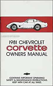 1981 corvette owner s manual reprint gm chevy chevrolet corvette rh amazon com 1981 corvette service manual 1981 corvette factory service manual