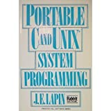 Portable C and UNIX Systems Programming, J. E. Lapin, 0136864945