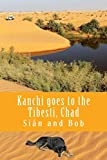 Kanchi goes to the Tibesti, Chad: Kanchi s Tale (African and Middle Eastern Travel Guides)
