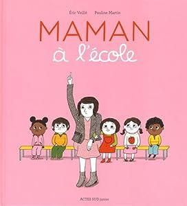 """Afficher """"Maman à l'école"""""""