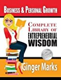 Complete Library of Entrepreneurial Wisdom : Business & Personal Growth (Paperback)--by Ginger Marks [2014 Edition] ISBN: 9781494928292